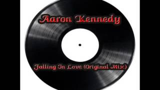 Download Aaron Kennedy - Falling In Love (Original Mix) MP3 song and Music Video