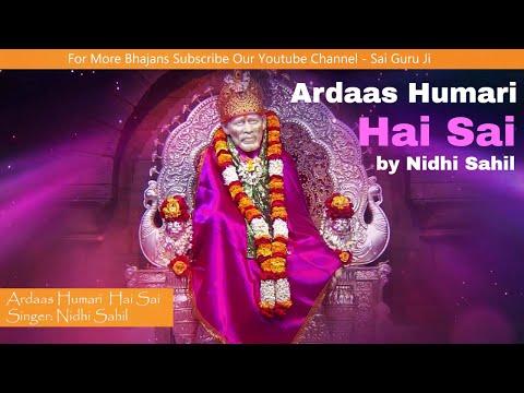 Latest Sai Baba Bhajan | Ardaas Humari Hai Sai By Nidhi Sahil, Sai Ram