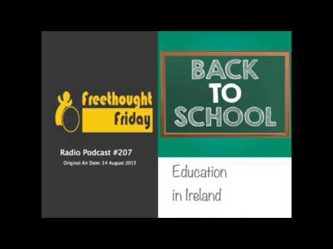 Freethought Friday Ep. 207 - Education in Ireland
