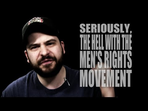Seriously, the Hell With the Men's Rights Movement