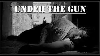 Under The Gun - 48 Hour Film Project LA