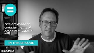 "Episode 8 of Wellness = Water series: ""Into the Heart of the Matter"" with guest, Dr. Tom Cowan"