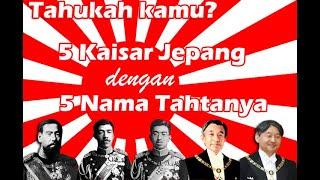 Tahukah kamu? | 5 Kaisar Jepang | 5 Tahta Kekaisaran Jepang | Era Baru Reiwa