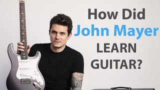 John Mayer's Learning Approach to Guitar