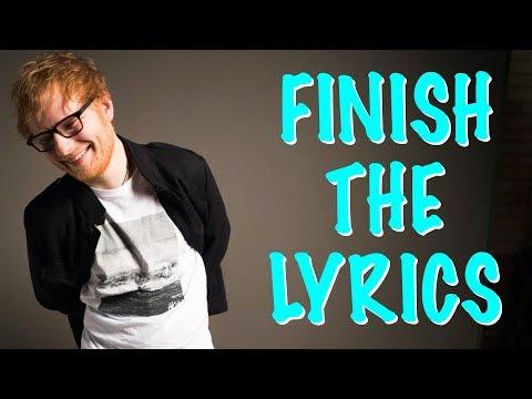 FINISH THE LYRICS ★ Can you finish these Ed Sheeran song lyrics?