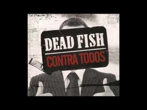 Dead Fish - Contra Todos (Álbum Completo)