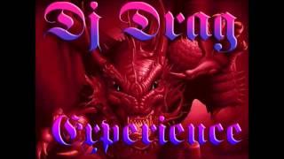 Dj Drag - Experience