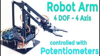 DIY Arduino Robot Arm Kit | Control with Potentiometer | 4 DOF | Mert Arduino and Tech