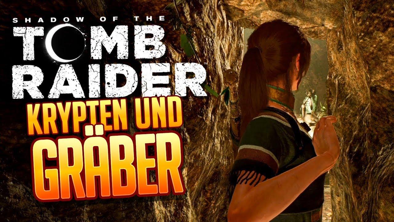 Shadow Of The Tomb Raider 014 Krypten Und Gräber Youtube