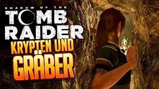 SHADOW OF THE TOMB RAIDER 🔥 014: Krypten und Gräber