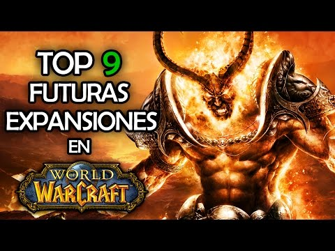 TOP 9 Futuras Expansiones | World of Warcraft