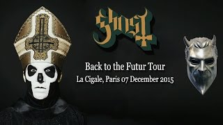 GHOST - Full Show in La Cigale, Paris, France - 07 December 2015