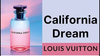 Review nước hoa CALIFORNIA DREAM - LOUIS VUITTON (2020)