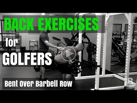 Back Exercises for Golfers: Bent Over Barbell Row