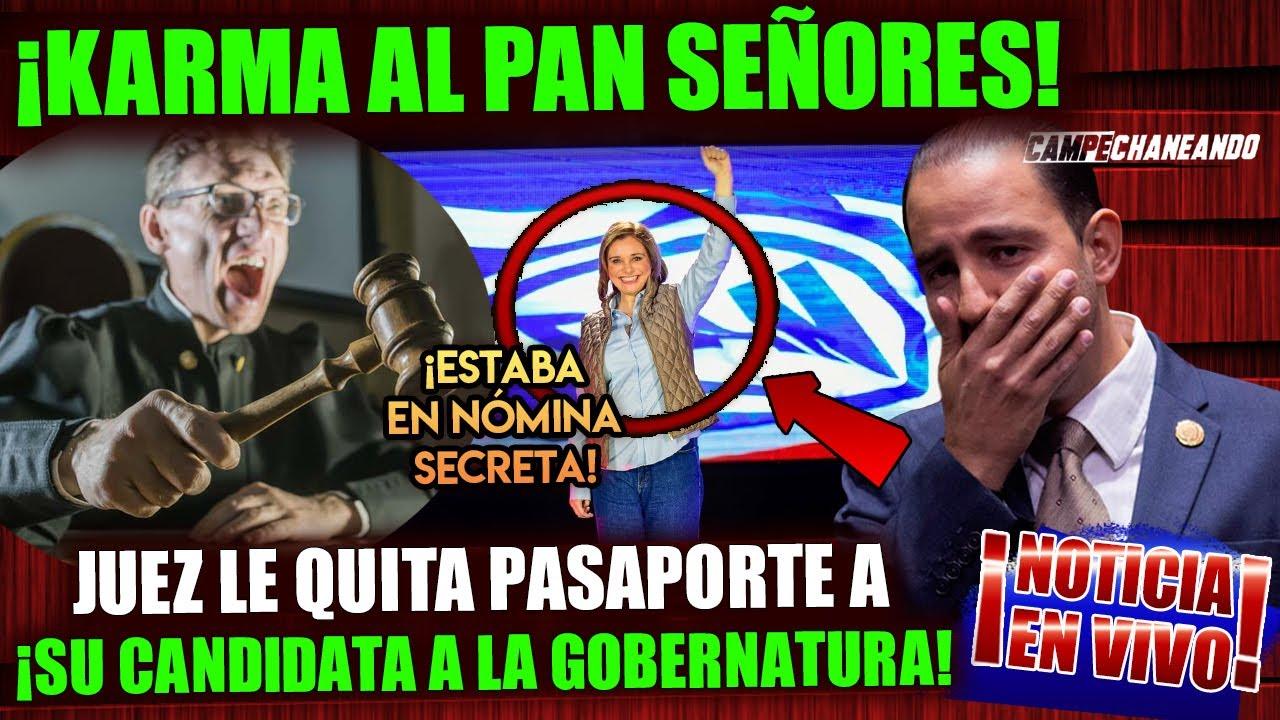 ¡PASO AHORITITITA! LE CAE EL KARMA AL PAN ¡JUEZ LE QUITA PASAPORTE A SU CANDIDATA A LA GOBERNATURA!