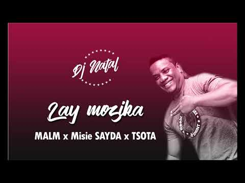 DJ Natal x Mr Sayda x Tsota x Malm - Lay Mozika (Nouveauté Gasy 2019)