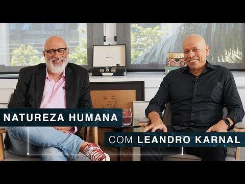 Natureza Humana   Leandro Karnal