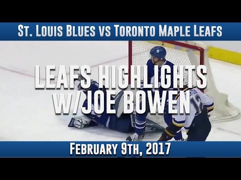 Leafs Highlights w/ Joe Bowen - St Louis Blues vs Toronto Maple Leafs 2/9/2017