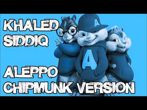 Khāled Siddīq -  Aleppo (Chipmunk Version) | Akon's Ghetto Muslim Remix  | No Music