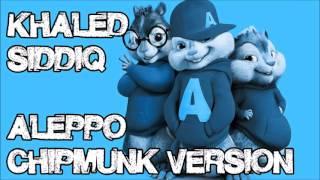 Khāled Siddīq - Aleppo (Chipmunk Version) | Akon Remix | No Music