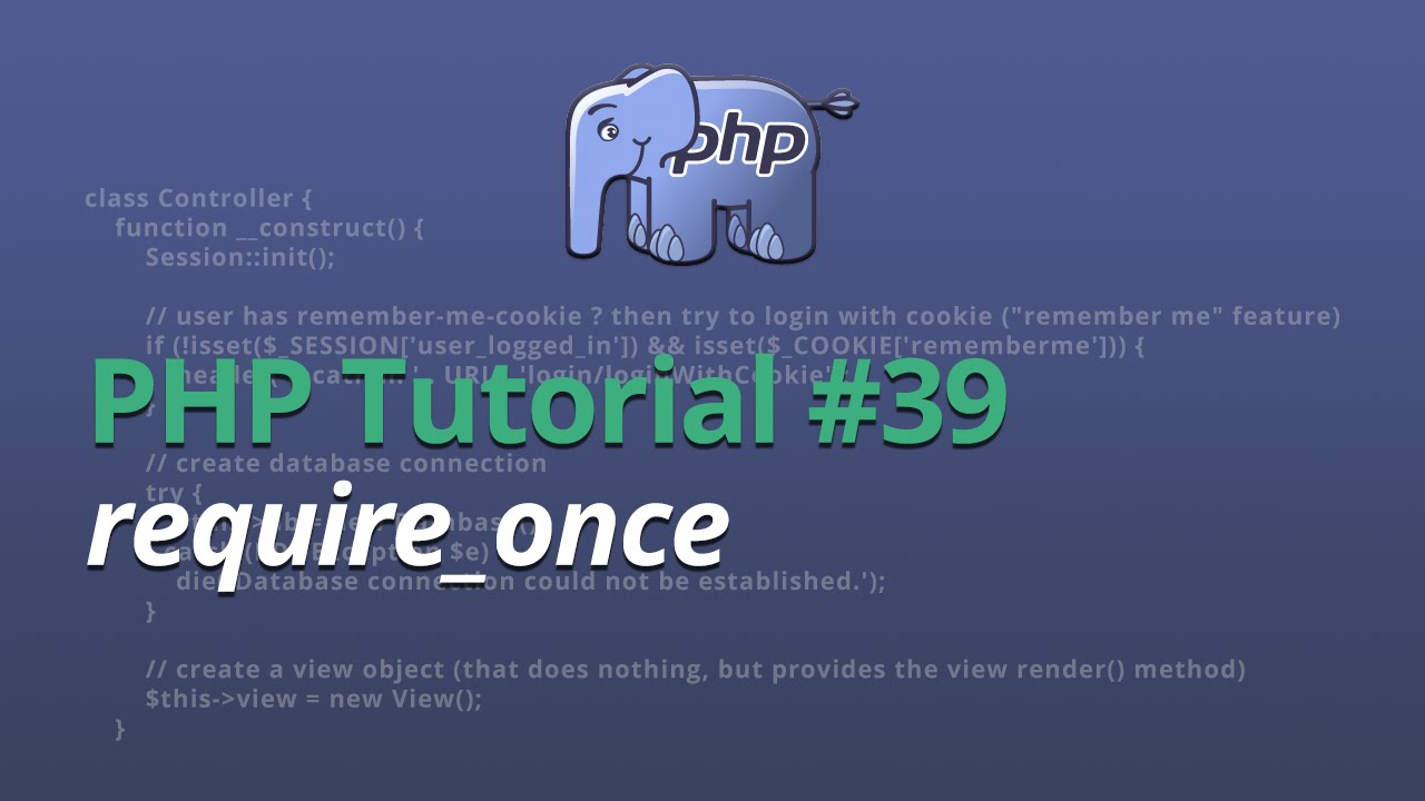 PHP Tutorial - #39 - require_once