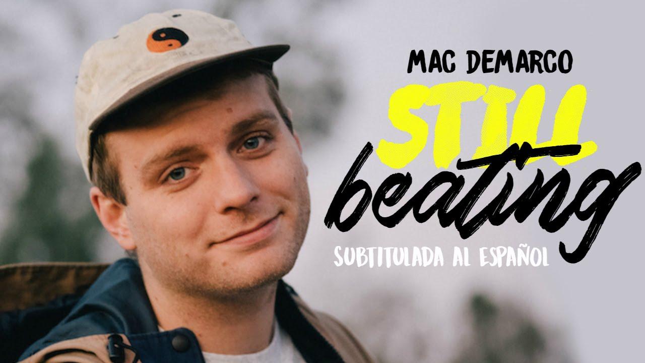 mac-demarco-still-beating-subtitulada-al-espanol-lyrics-siderea-demarco