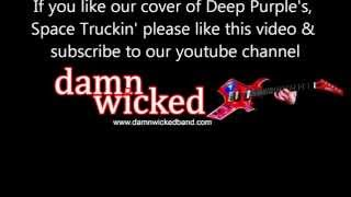 Space Truckin' - Deep Purple cover by Damn Wicked
