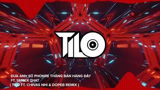 Đưa Anh Số Phone ft Smack That - TiLo ft Chivas Nhí ft Dope B Remix   Nhạc Việt Mix Căng Sung Tươi