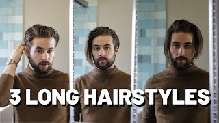 3 LONG and MEDIUIM Hairstyles for MEN   Easy Hairstyles for Mens Hair