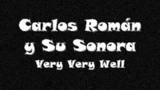 Carlos Román y Su Sonora - Very Very Well