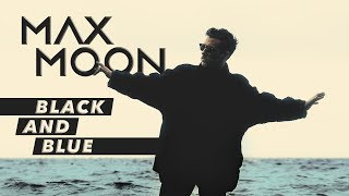 MAX MOON – BLACK AND BLUE (Official Video)