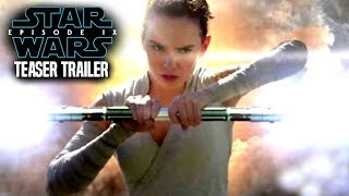 Star Wars Episode 9 Teaser Trailer Leaked Details & More! (Star Wars News)