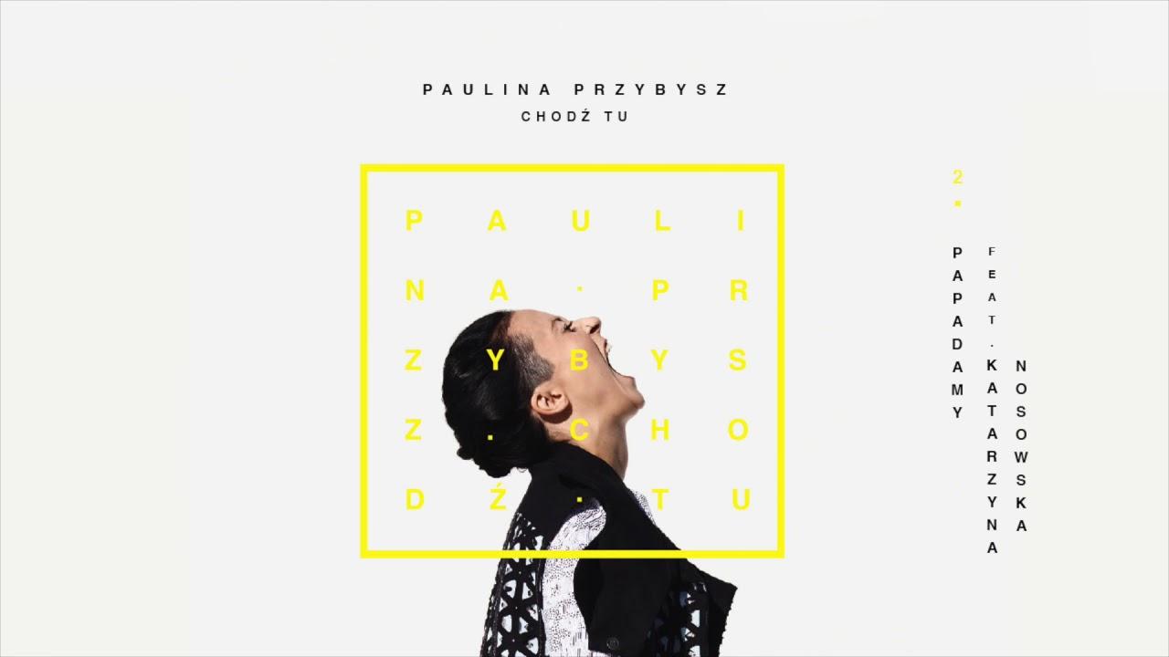 Paulina Przybysz – Papadamy (Official Audio)