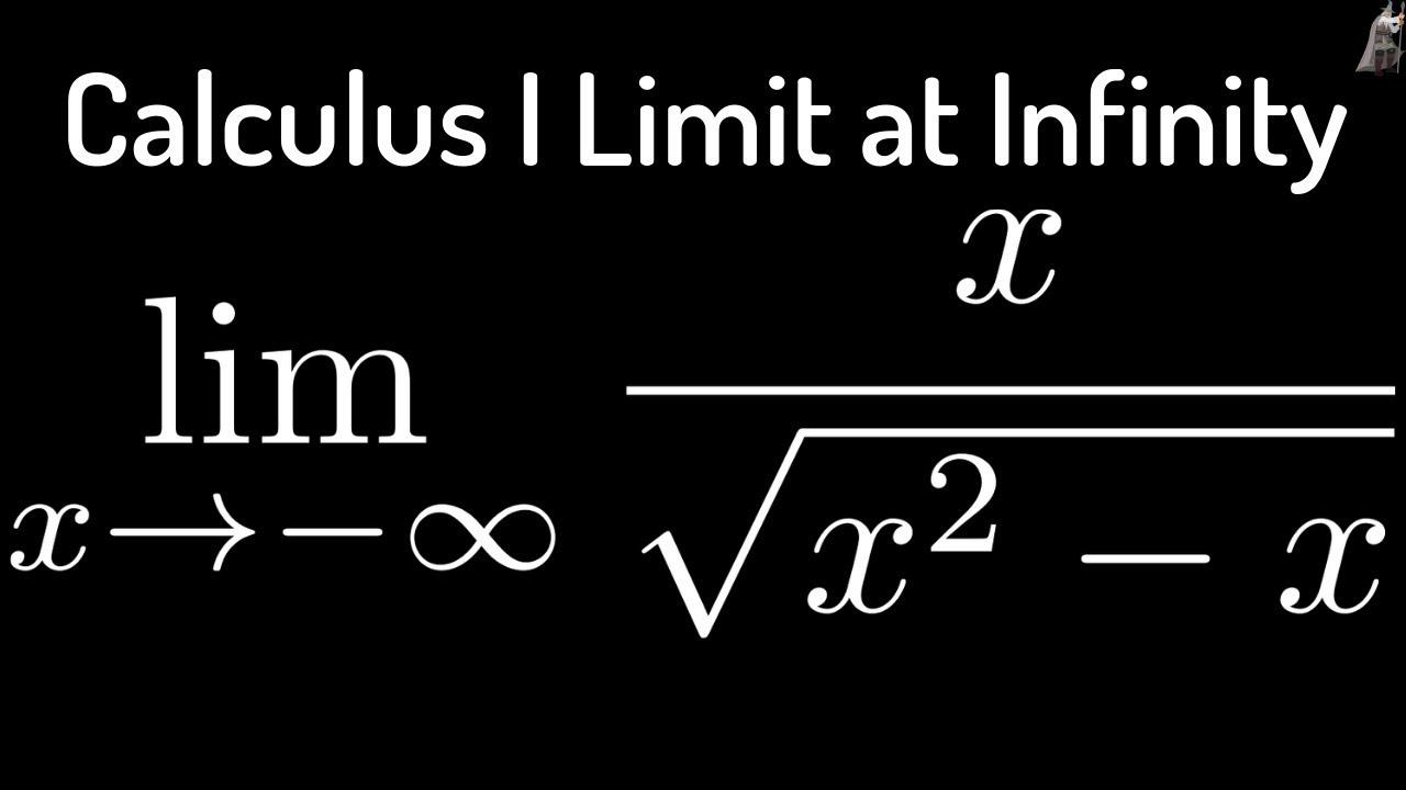 Calculus Limits At Infinity The Limit Of X Sqrt X 2 X