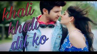 Khali khali dil ko bhar denge mohabbat se...heart touching song..