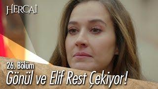 Gönül ve Elif rest çekiyor!  - Hercai 26. Bölüm