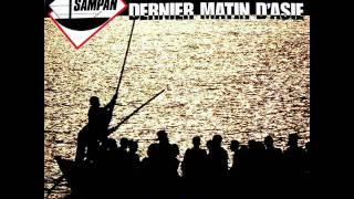 SAMPAN - DERNIER MATIN D