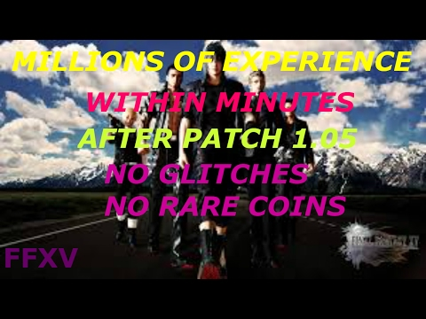 Final Fantasy XV 200,000 Experience points in 6 Minutes No Glitches or Exploits or RARE COINS