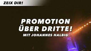 PROMOTION ÜBER DRITTE – Johannes Halbig
