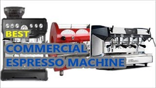 Top 6 Best Commercial Espresso Machines 2018