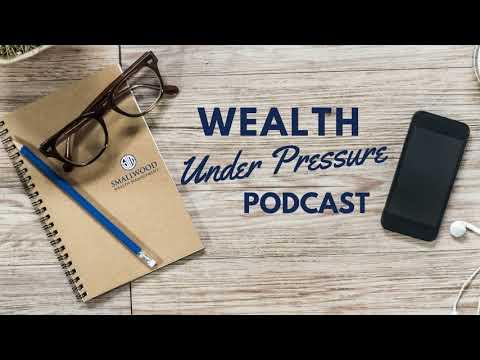 Episode 2 - What Is Wealth Under Pressure?