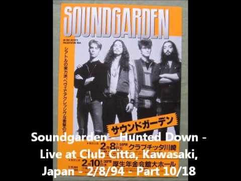Soundgarden - Hunted Down - Club Citta, Kawasaki, Japan - 2/8/94 - Part 10/18 mp3