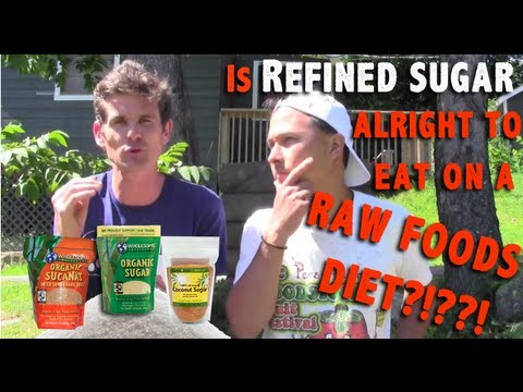 Is Refined Sugar ok to Eat on a Raw Food Diet? Learn from the Experts