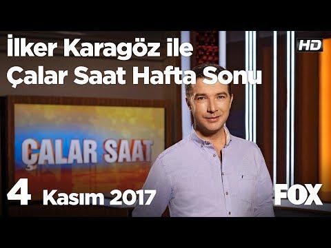 4 Kasım 2017 İlker Karagöz ile Çalar Saat Hafta Sonu