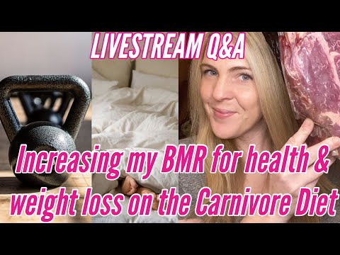 Increasing my BMR for health and weight loss on the Carnivore Diet Livestream Q&A
