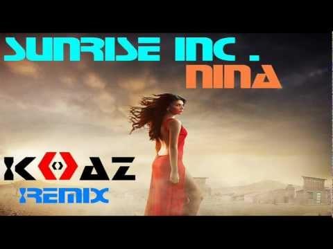 Sunrise Inc - Nina (DJ Koaz Remix)