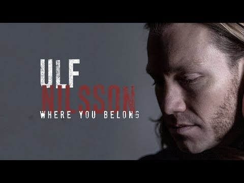 Ulf Nilsson - Where You Belong (Official Lyric Video)