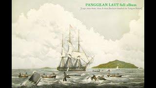 PANGGILAN LAUT full album [Lagu 50an, 60an, 70an, & 80an; Berlayar kembali ke Tempoe Doloe]