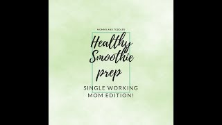FROZEN GREEN SMOOTHIE BAGS FOR ONE MINUTE SMOOTHIES - RECIPES & TIPS | Single Working Mom Edition