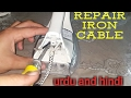 How to repair dry iron cable or wire
